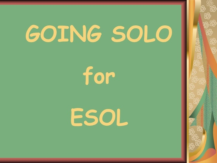 GOING SOLO        for  ESOL<br />