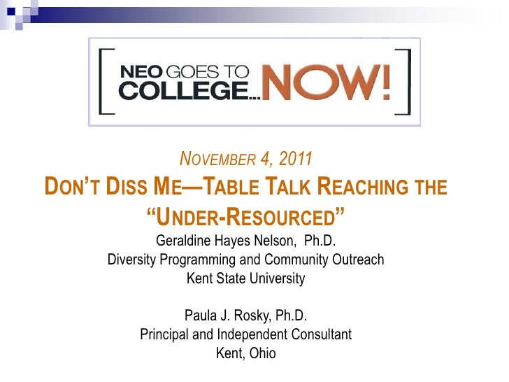 """NOVEMBER 4, 2011DON'T DISS ME—TABLE TALK REACHING THE           """"UNDER-RESOURCED""""              Geraldine Hayes Nelson, Ph...."""