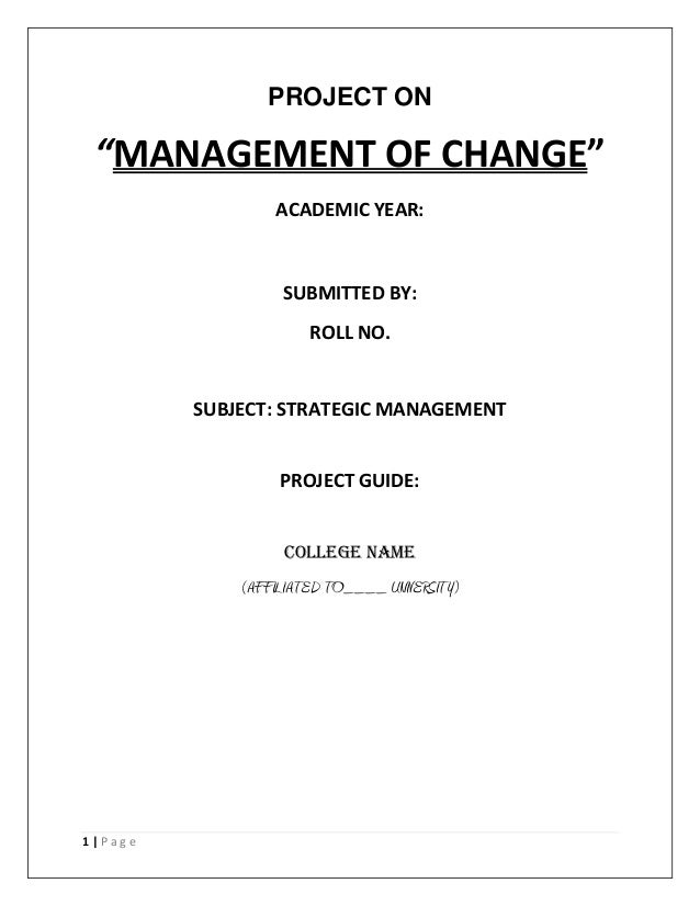 """PROJECT ON  """"MANAGEMENT OF CHANGE"""" ACADEMIC YEAR:  SUBMITTED BY: ROLL NO.  SUBJECT: STRATEGIC MANAGEMENT PROJECT GUIDE: CO..."""