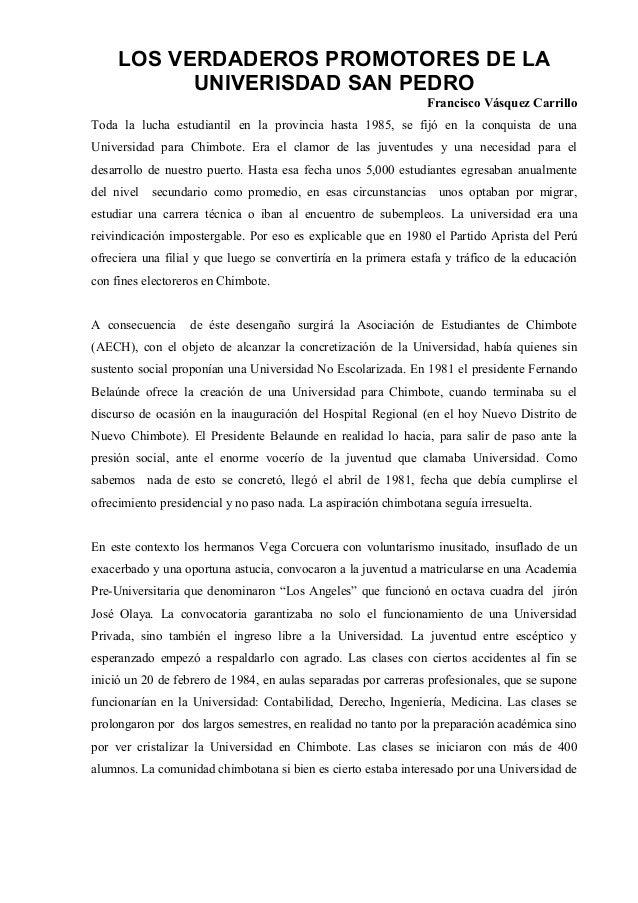LOS VERDADEROS PROMOTORES DE LA UNIVERISDAD SAN PEDRO Francisco Vásquez Carrillo Toda la lucha estudiantil en la provincia...