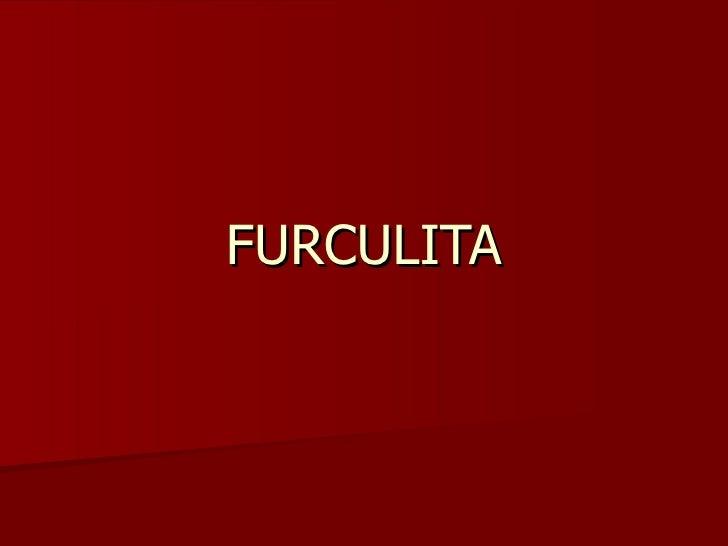 FURCULITA