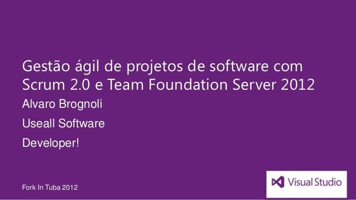 Gestão ágil de projetos de software com Scrum 2.0 e Team Foundation Server e Visual Studio 2012
