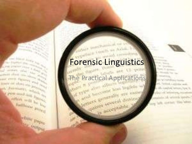 Forensic Linguistics:The Practical Applications