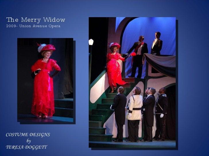 COSTUME DESIGNS by TERESA DOGGETT The Merry Widow 2009- Union Avenue Opera