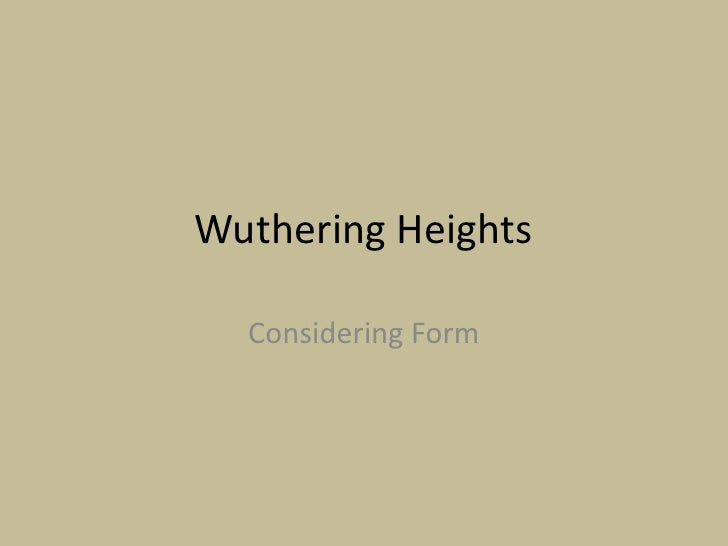 Wuthering Heights  Considering Form