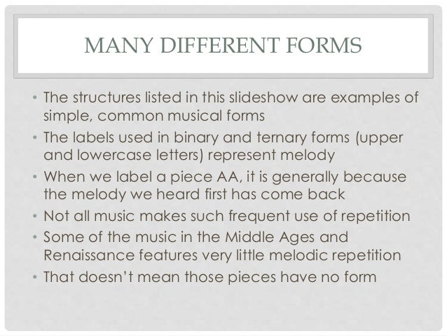 Simple Musical Forms Common Musical Forms • The