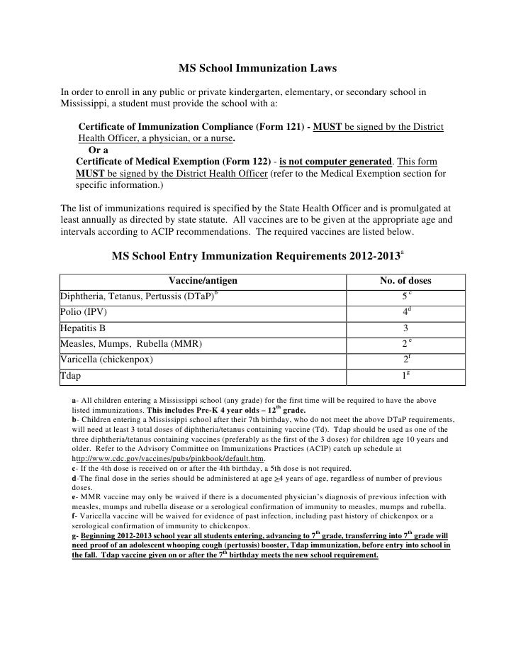 MS School Immunization LawsIn order to enroll in any public or private kindergarten, elementary, or secondary school inMis...