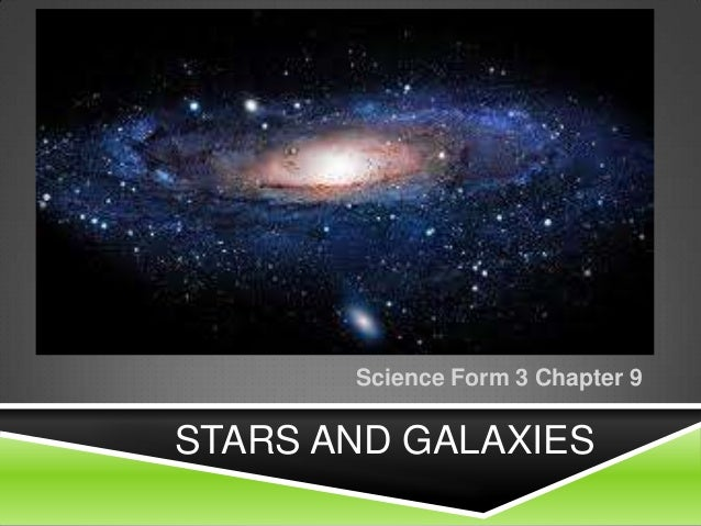 Science Form 3 Chapter 9STARS AND GALAXIES