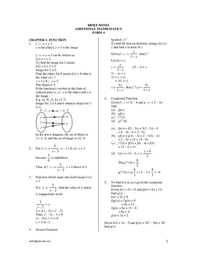BRIEF NOTES ADDITIONAL MATHEMATICS FORM 4 Symbol : f -1 To find the inverse function, change f(x) to y and find x in tems ...