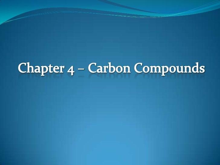 Chapter 4 – Carbon Compounds<br />