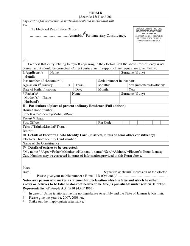 FORM 8 [See rule 13(1) and 26] Application for correction to particulars entered in electoral roll To The Electoral Regist...