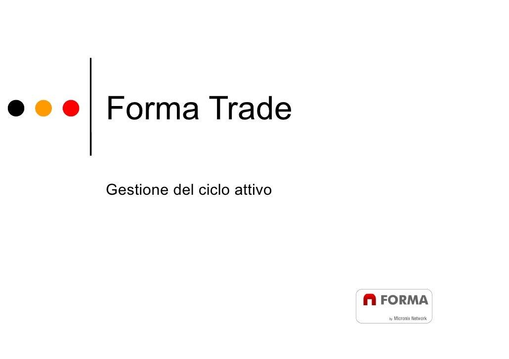 Forma Trade  Gestione del ciclo attivo