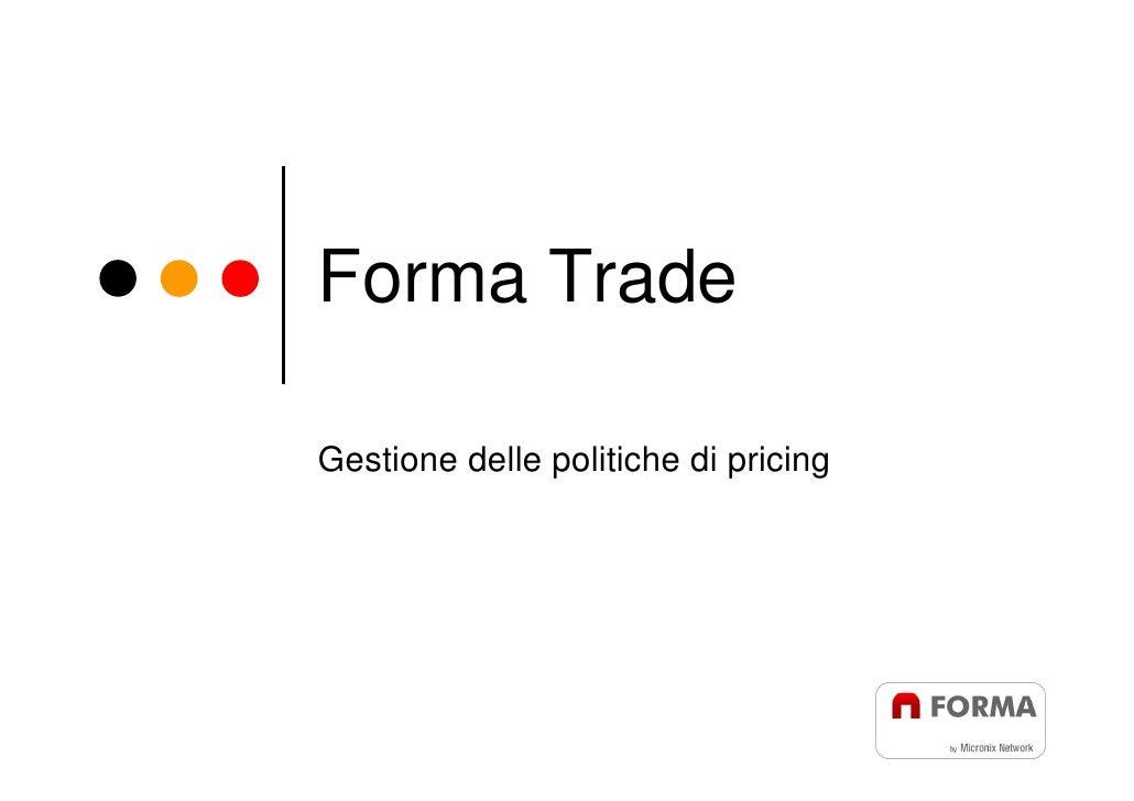 Forma Trade  Gestione delle politiche di pricing