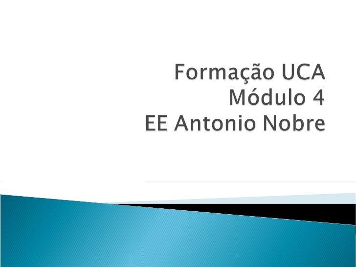 Formacao projeto-uca-m4-ee-antonio-nobre v2