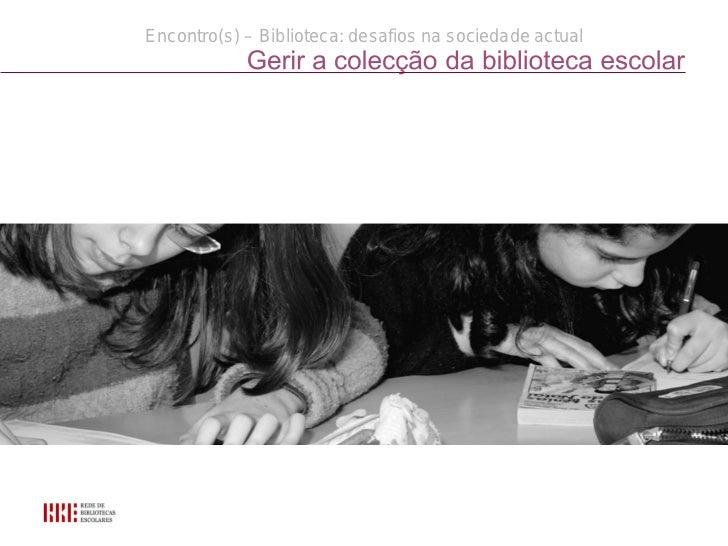 Encontro(s) – Biblioteca: desafios na sociedade actual
