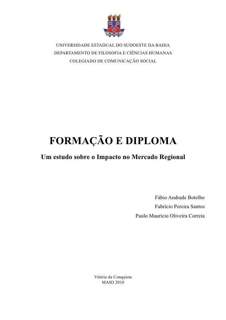 UNIVERSIDADE ESTADUAL DO SUDOESTE DA BAHIA     DEPARTAMENTO DE FILOSOFIA E CIÊNCIAS HUMANAS          COLEGIADO DE COMUNICA...