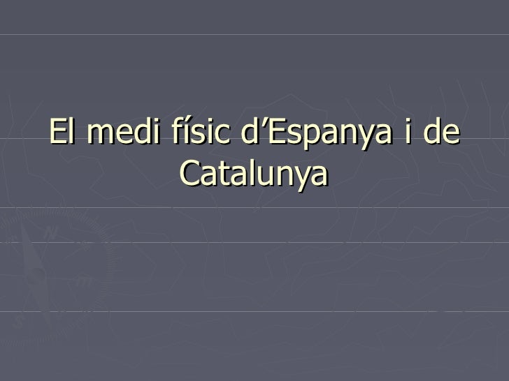El medi físic d'Espanya i de Catalunya