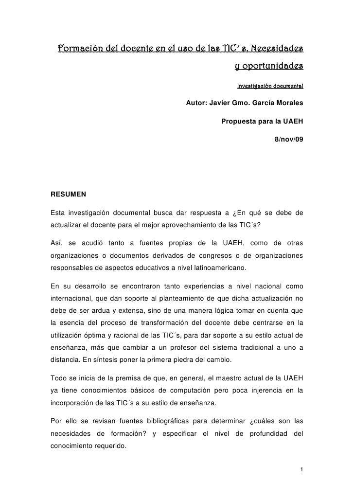 Formación del docente en el uso de las TIC's. Necesidades y oportunidades<br />Investigación documental<br />Autor: Javier...