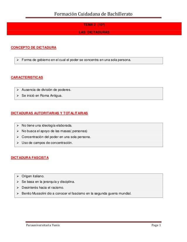Formación Cuidadana de Bachillerato Parauniversitaria Yunis Page 1 TEMA 2 (10º) LAS DICTADURAS CONCEPTO DE DICTADURA  For...
