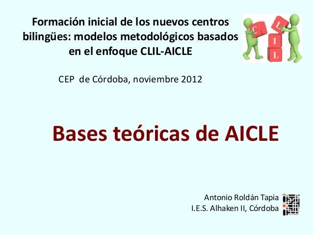 Formación inicial de los nuevos centrosbilingües: modelos metodológicos basados         en el enfoque CLIL-AICLE      CEP ...