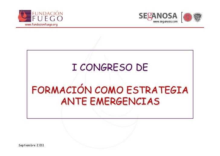 www.seganosa.com    www.fundacionfuego.org                             I CONGRESO DE        FORMACIÓN COMO ESTRATEGIA     ...