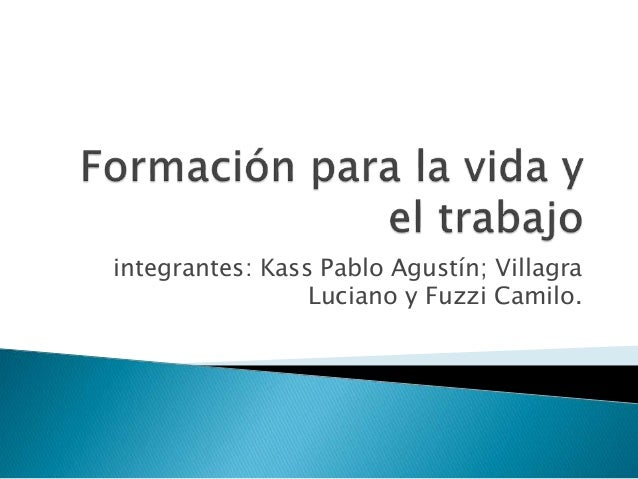 integrantes: Kass Pablo Agustín; Villagra  Luciano y Fuzzi Camilo.