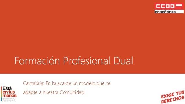 Formación Profesional Dual  Cantabria: En busca de un modelo que se  adapte a nuestra Comunidad