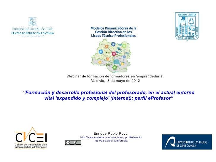 """Webinar de formación de formadores en emprendeduría,                                Valdivia, 8 de mayo de 2012""""Formación ..."""