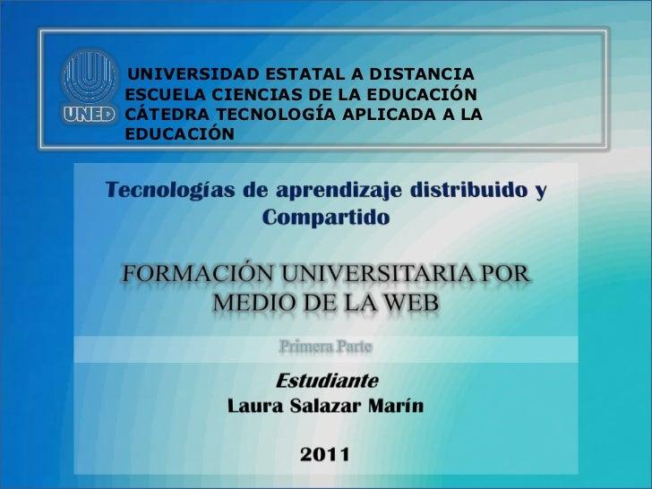UNIVERSIDAD ESTATAL A DISTANCIAESCUELA CIENCIAS DE LA EDUCACIÓNCÁTEDRA TECNOLOGÍA APLICADA A LAEDUCACIÓN