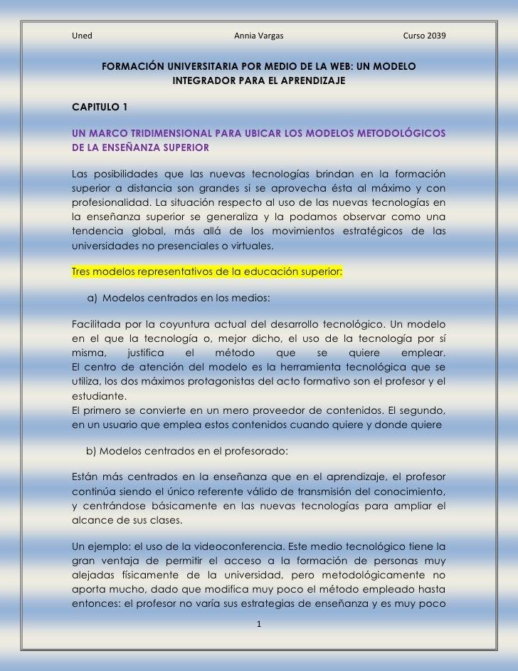 FORMACIÓN UNIVERSITARIA POR MEDIO DE LA WEB: UN MODELO INTEGRADOR PARA EL APRENDIZAJE<br />CAPITULO 1<br />UN MARCO TRIDIM...