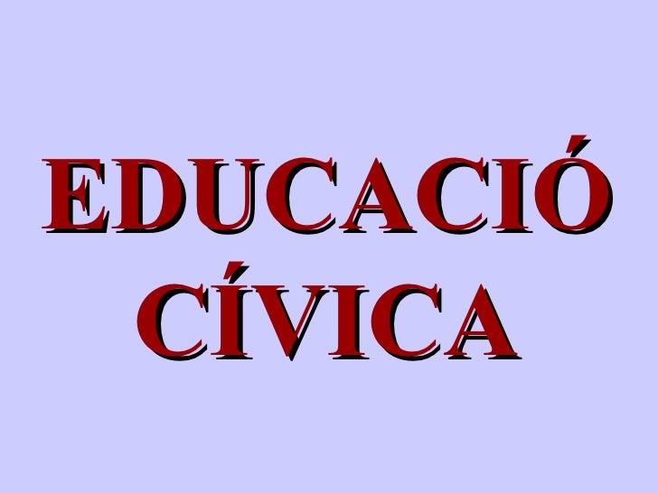 EDUCACIÓ CÍVICA