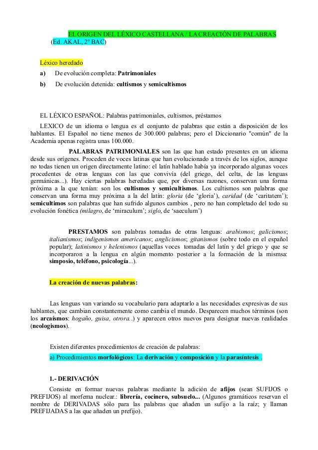 EL ORIGEN DEL LÉXICO CASTELLANA / LA CREACIÓN DE PALABRAS (Ed. AKAL, 2º BAC) Léxico heredado a) De evolución completa: Pat...