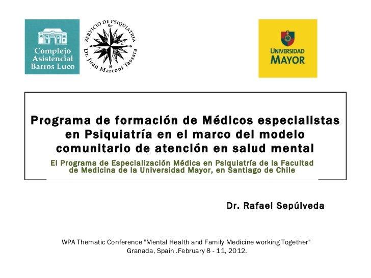 Formacion de residentes de psiquiatria y modelo comunitario de atencion en salud mental en chile