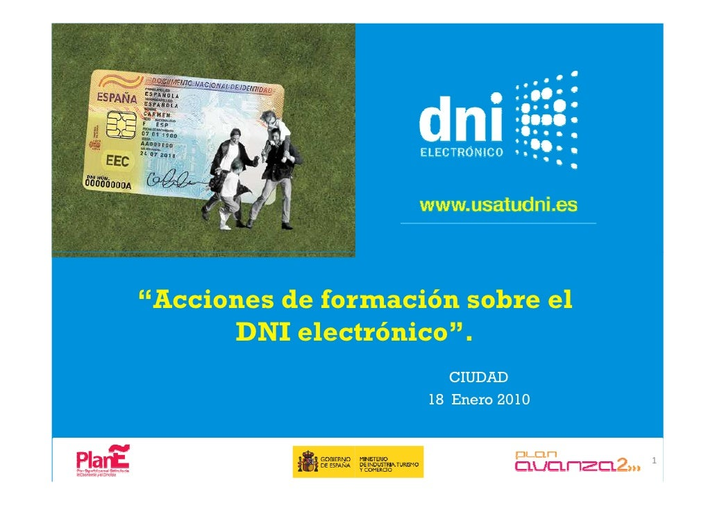 """""""Acciones de formación sobre el       DNI electrónico"""".                        CIUDAD                     18 Enero 2010   ..."""