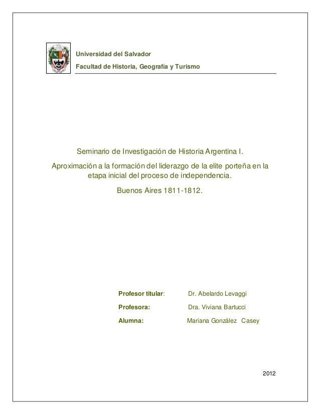 Universidad del Salvador Facultad de Historia, Geografía y Turismo Seminario de Investigación de Historia Argentina I. Apr...