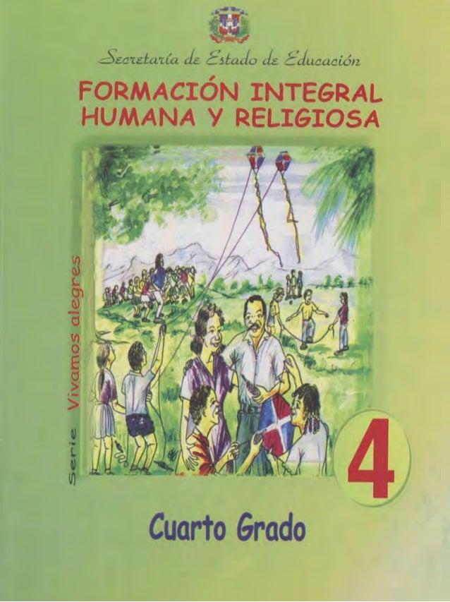 ~cu.ta'i:ia de é'jLlJe, ,it: f-ducacióll , fORMACION INTEGRAL HUMANA Y RELIGIOSA ~t. ~ -el 111 O E el >.- > Cuarto Grado