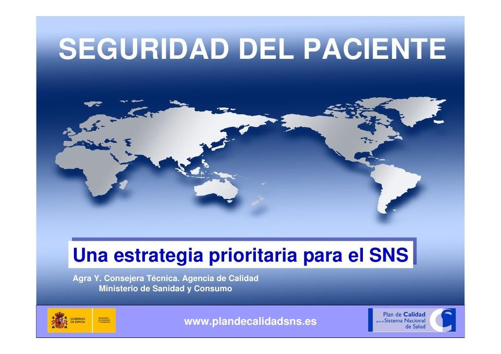 Seguridad del Paciente  SEGURIDAD DEL PACIENTE     Una estrategia prioritaria para el SNS Una estrategia prioritaria para ...