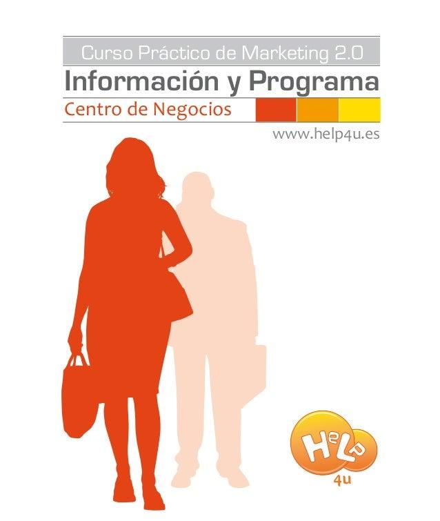 Información y Programa Curso Práctico de Marketing 2.0 Centro de Negocios www.help4u.es