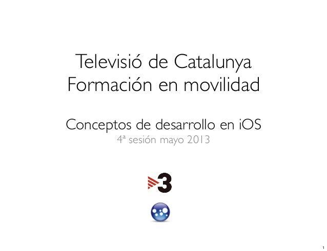 Formacion en movilidad: Conceptos de desarrollo en iOS (IV)