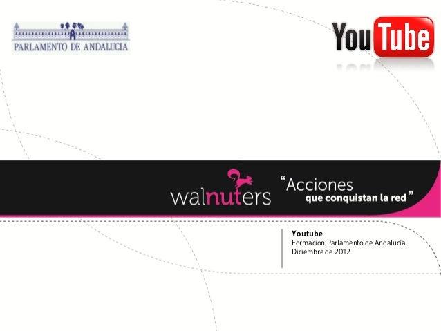 YoutubeFormación Parlamento de AndalucíaDiciembre de 2012