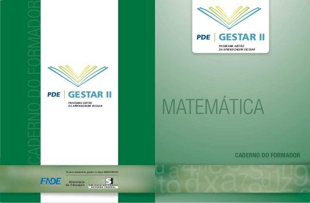Versão do AlunoCADERNODOFORMADORGESTAR IIPROGRAMA GESTÃODA APRENDIZAGEM ESCOLARMinistérioda EducaçãoAcesse www.mec.gov.br ...