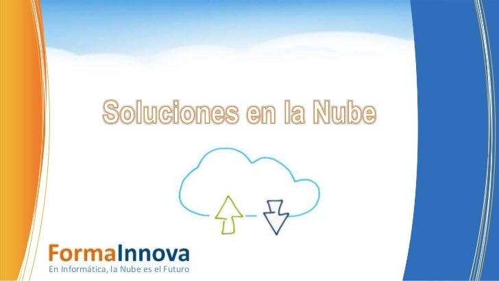 CLOUD COMPUTINGEn Informática, la Nube es el Futuro