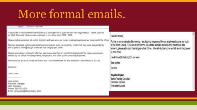Formal informal letters and emails.