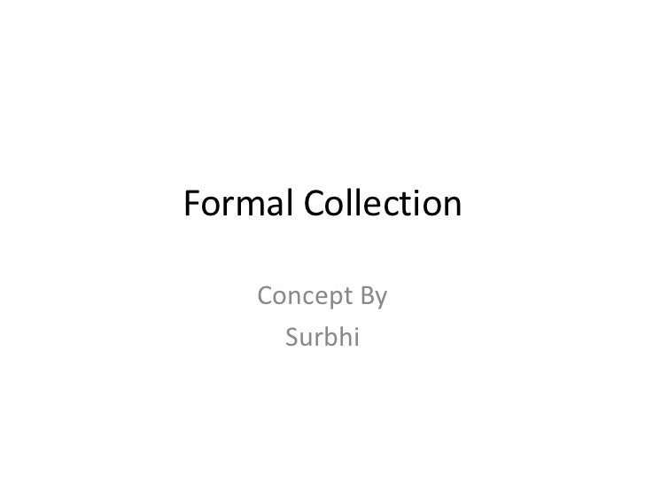 Formal Collection<br />Concept By <br />Surbhi<br />