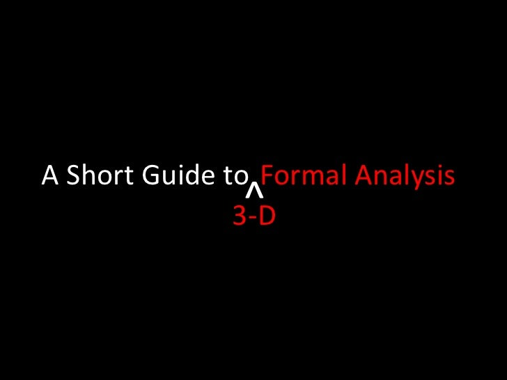 A Short Guide to<br />Formal Analysis<br />^<br />3-D<br />