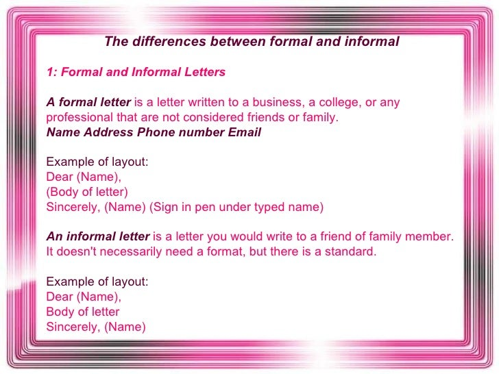 similarities between formal and informal essay The main difference between formal and informal letter is that formal letter is used for professional purposes, while the informal letter is used for personal purposes.