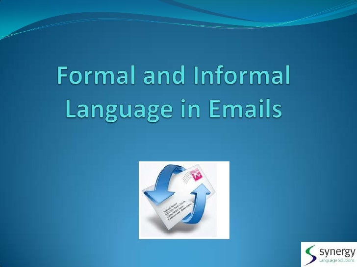 Formal and Informal Language in Emails <br />