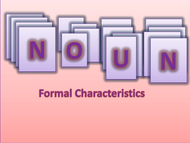 Nouns are identified by definite criteria, the mostimportant of which are the following:1. A noun is a word preceded by fu...