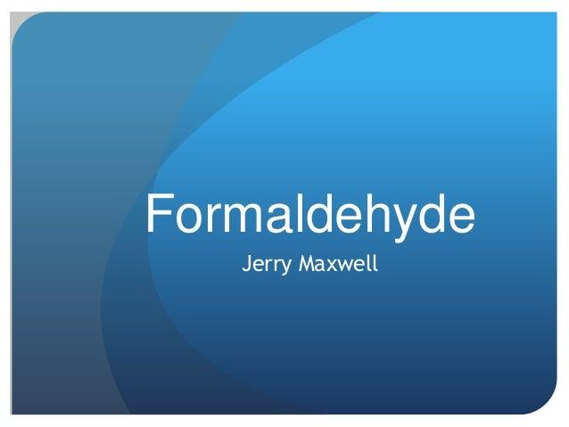 Formaldehyde Jerry Maxwell
