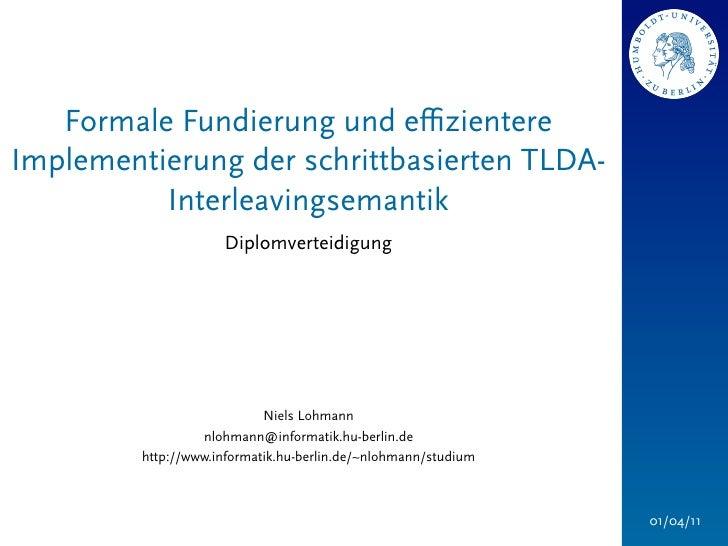 Formale Fundierung und e!zientereImplementierung der schrittbasierten TLDA-          Interleavingsemantik                 ...